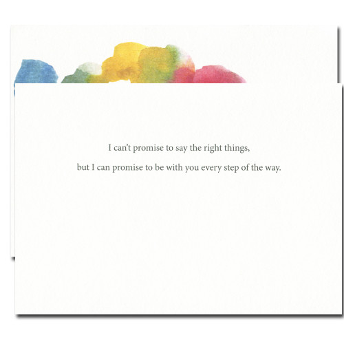 Inside of Thinking of You card reads:  I can't promise to say the right things, but I can promise to be with you every step of the way.