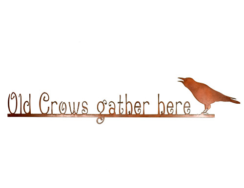 Old Crows Gather Here Rusty Garden Sign
