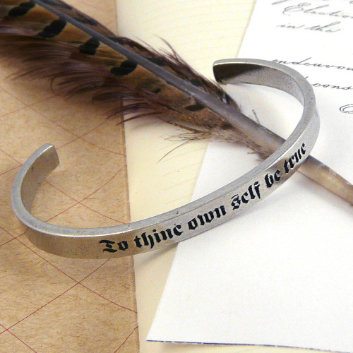 To Thine Own Self Be True Pewter Cuff Bracelet