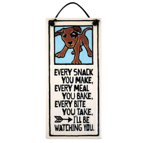 Ceramic Quote Plaque - I'll Be Watching You Dog