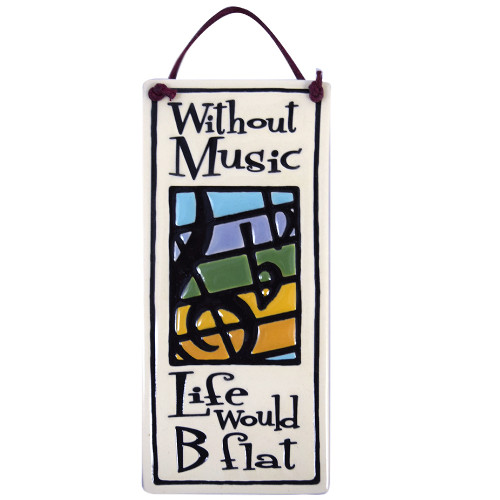 Life Without Music Would B Flat Ceramic Quote Sign