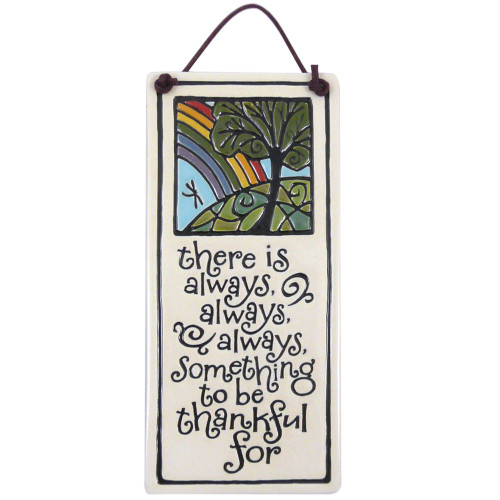 Ceramic Quote Plaque - Always Something to be Thankful for