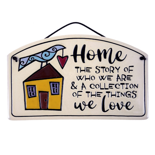 Ceramic Quote Plaque: Home is the Story of who we are and a collection of the things we love