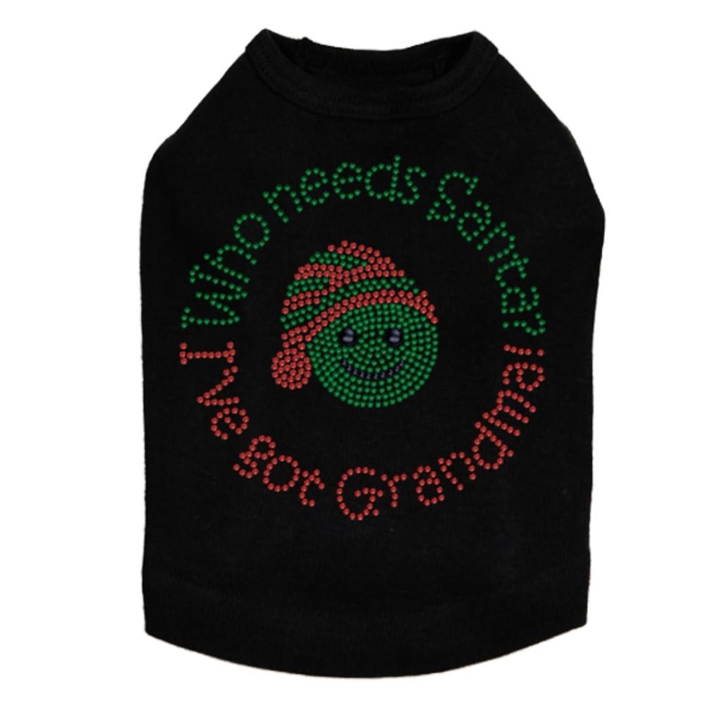 Who Needs Santa, I've Got Grandma Dog Tank