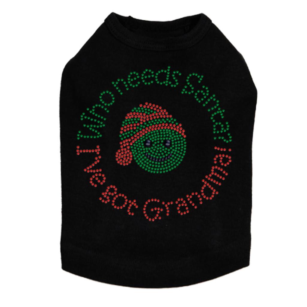 who needs santa i've got grandma dog tank