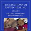 Online: Creating Your Sound Healing Practice II - November 18-21 2021 - School Of Sound Healing