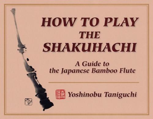 How to Play the Shakuhachi by Yoshinobu Taniguchi