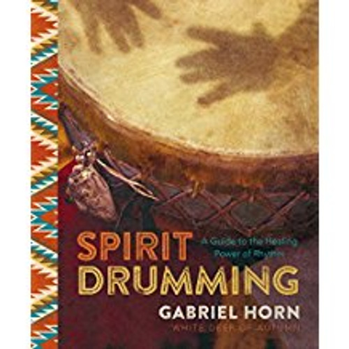 Spirit Drumming: A Guide to the Healing Power of Rhythm