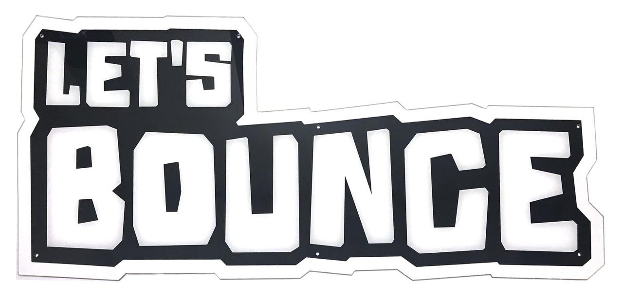 Let's Bounce Acrylic Header Sign (PG1-FP-028-R0)