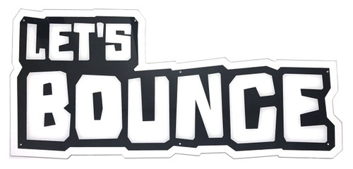 Let's Bounce Acrylic Header Sign (PG1-FP-028-R0)