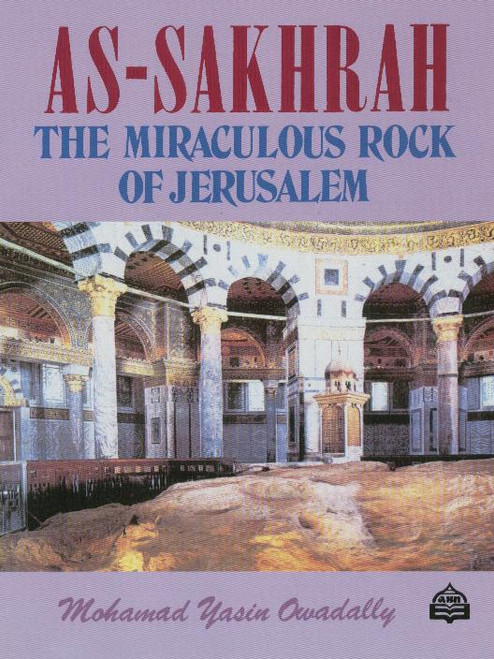 As-Sakhrah the Miraculous Rock of Jerusalem