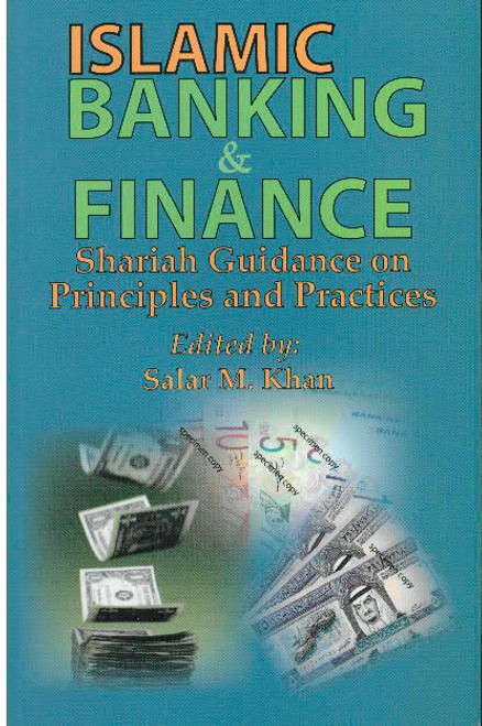 Islamic Banking & Finance: Shariah Guidance on Principles and Practices