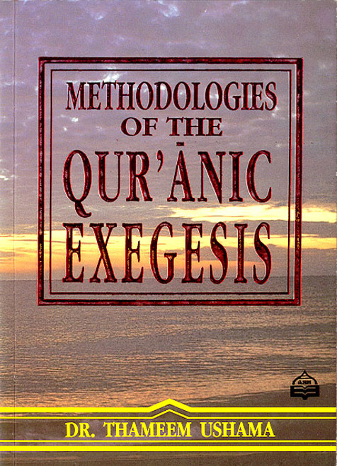 Methodologies of the Qur'anic Exegesis