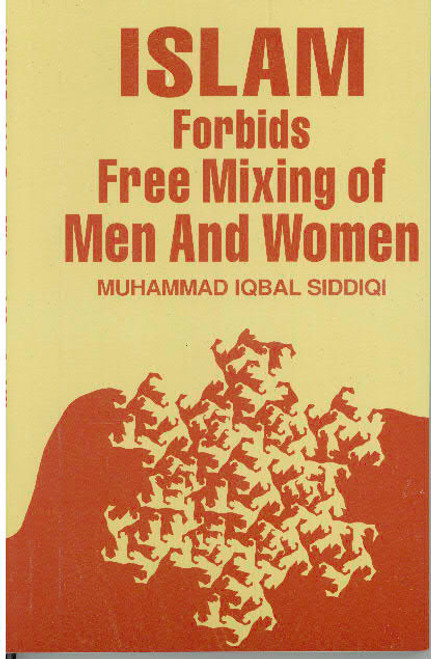 Islam Forbids Free Mixing Between Men and Women