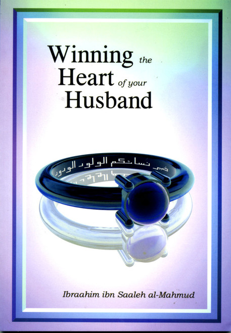 Winning the Heart of Your Husband