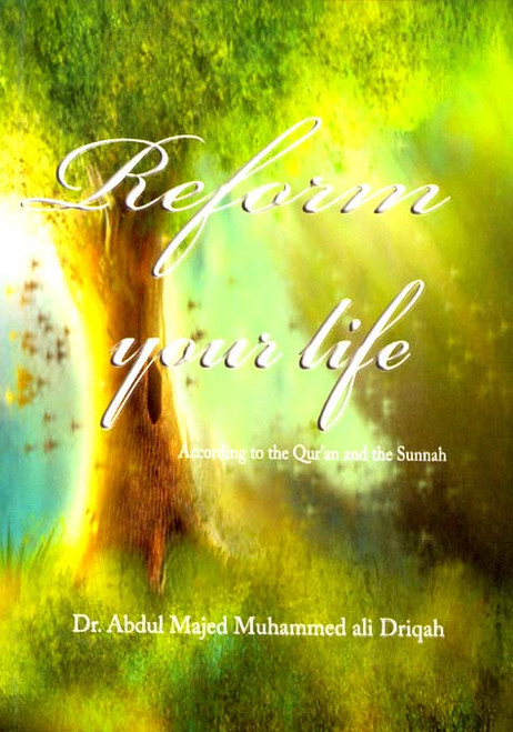 Reform Your Life According to the Quran