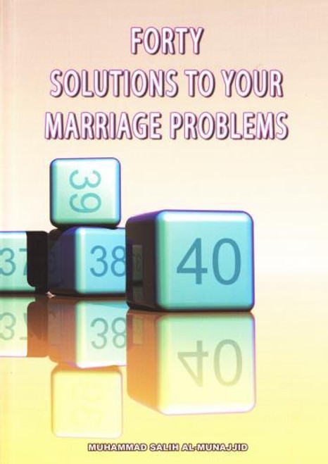 Forty Solutions to Your Marriage Problem