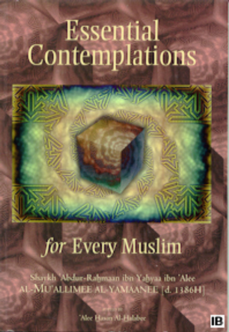 Essential Cotemplations for Every Muslim