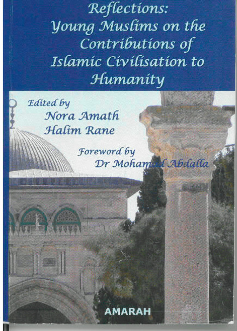 Reflections Young Muslims on the Contributions of Islamic Civilisation to Humanity