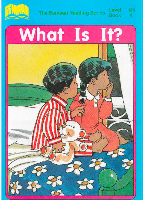 Eamaan Reading Series (Level K1, Book 4): What Is It?