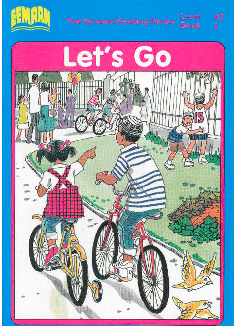 Eamaan Reading Series (Level K2, Book 3): Lets Go