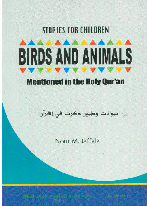 Stories for Children: Birds and Animals Mentioned in the Holy Quran