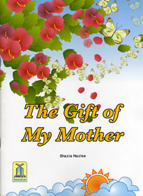 Children's Gift and Lessons Series: The gifts of My Mother