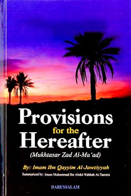 Provisions for the Hereafter (Abridged) : Mukhtasar Zad ul-Mu'ad