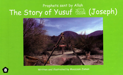 Prophets Sent By Allah: The Story of Yusuf (Joseph)
