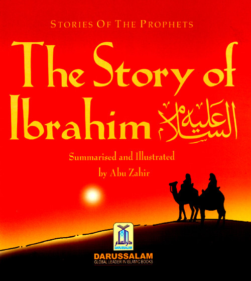 Stories of the Prophets: The Story of Ibrahim