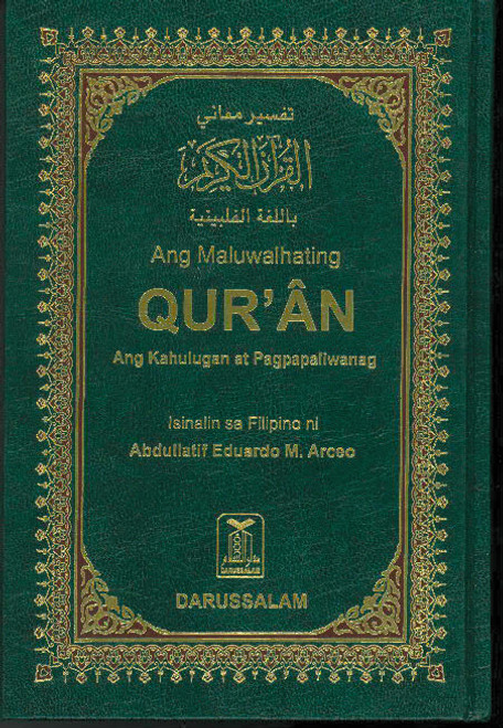 Interpretation of the Meanings of the Qur'an in the Philipino Lanugage with original Arabic text