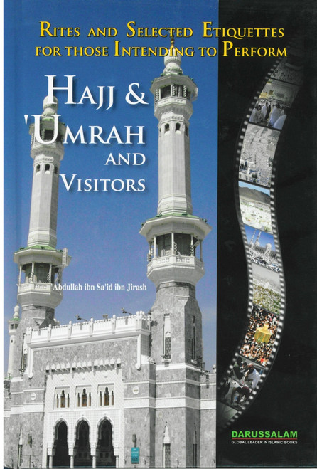 Rites and Selected Etiquettes for those intending to Perfom Hajj & Umrah and Visitors