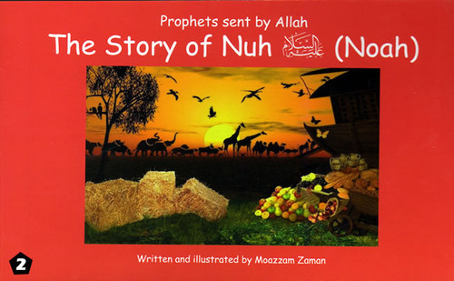 Prophets Sent By Allah: The Story of Nuh (Noah)