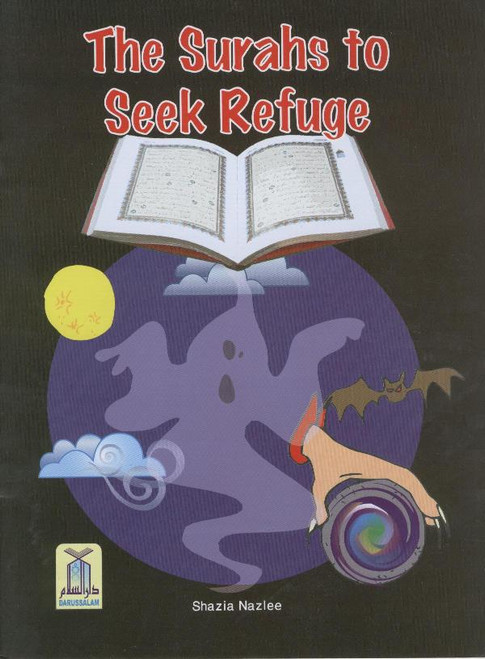 Children's Gift and Lessons Series: The Surahs to Seek Refuge