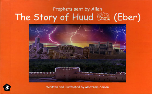 Prophets Sent By Allah: The Story of Huud (Eber)