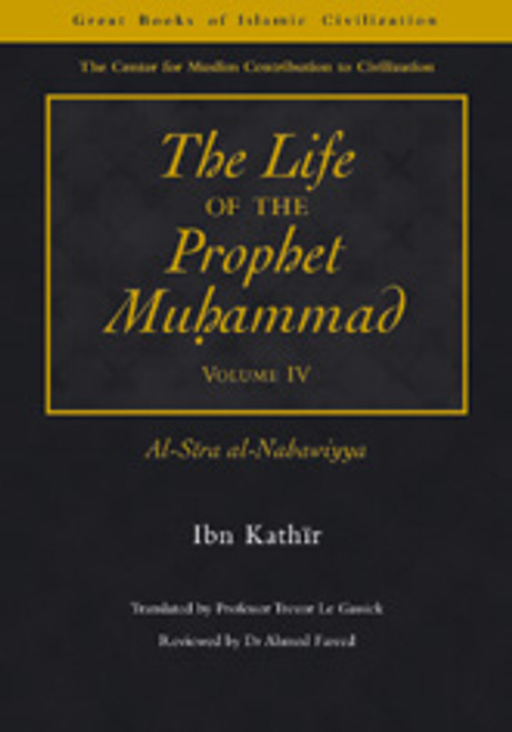 The Life of the Prophet Muhammad, 4 Vol. (set)
