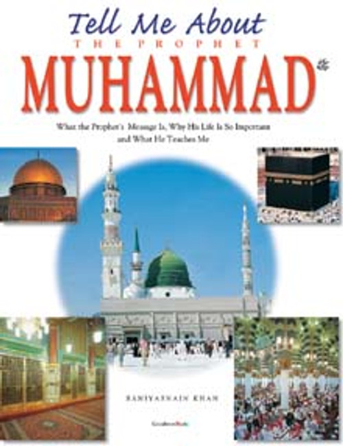 Tell Me About the Prophet Muhammad (HB) (with colour pictures)