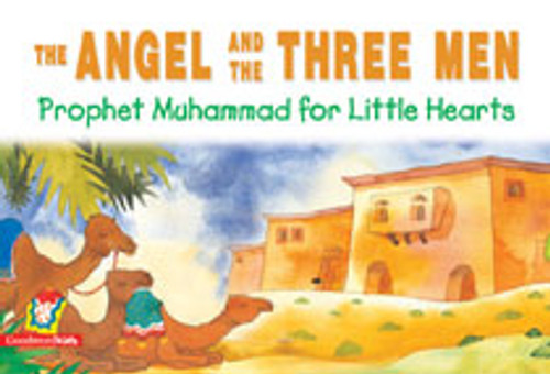 Prophet Muhammad for Little Hearts: The Angel and the Three Men (PB)