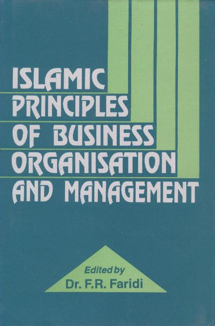 Islamic Principles of Business Organization and Management