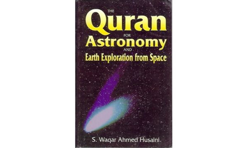 The Quran for Astronomy and Earth Exploration from Space