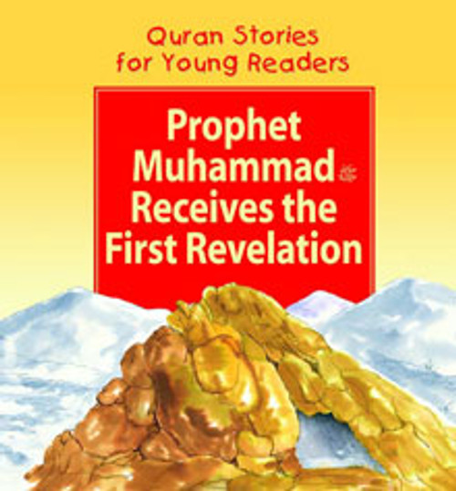 Quran Stories for Young Readers: Prophet Muhammad Receives the First Revelation