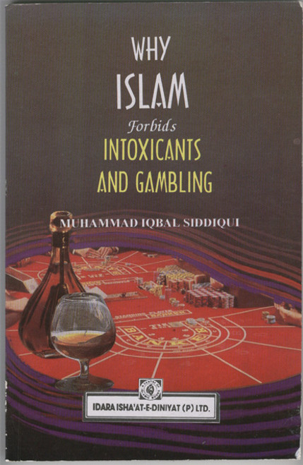 Why Islam Forbids Intoxicants and Gambling