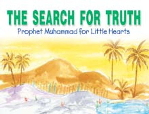Prophet Muhammad for Little Hearts: The Search for Truth (HB)