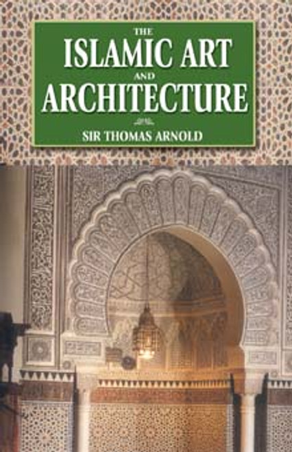 The Islamic Art and Architecture