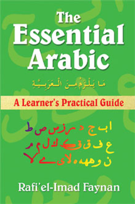 The Essential Arabic: A Learner's Practical Guide