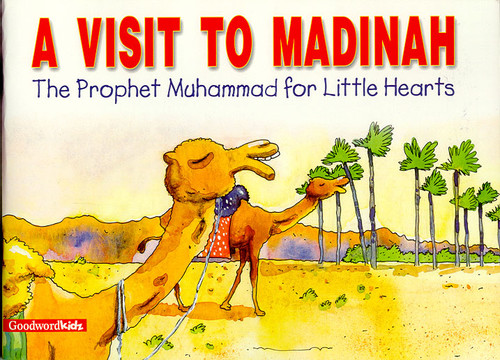 Prophet Muhammad for Little Hearts: A Visit to Madinah (HB)