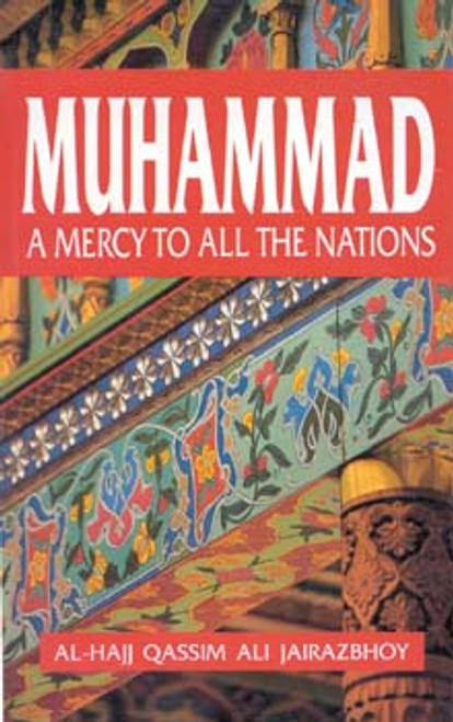 Muhammad: A Mercy to all the Nations