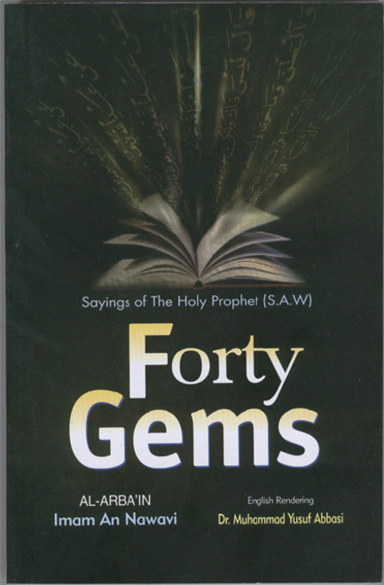 Forty Gems- SAYINGS OF THE HOLY PROPHET (S.A.W.)