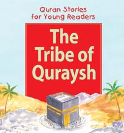 Quran Stories for Young Readers: The Tribe of Quraysh (Hardback)