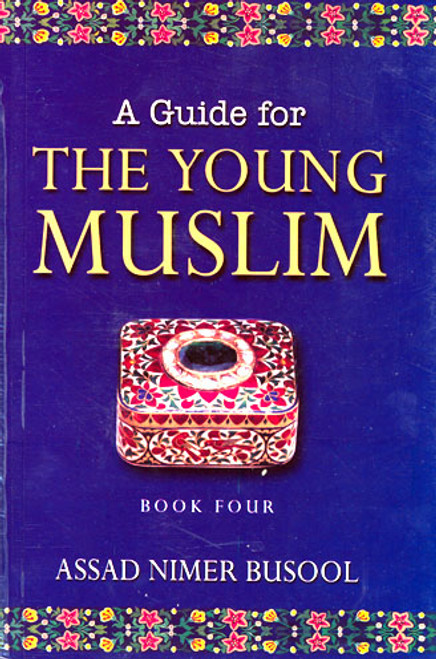 A Guide for the Young Muslims - 4
